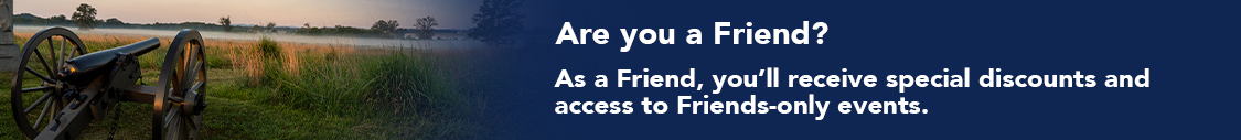 Are you a Friend? As a Friend, you'll receive special discounts and access to Friends-only events.